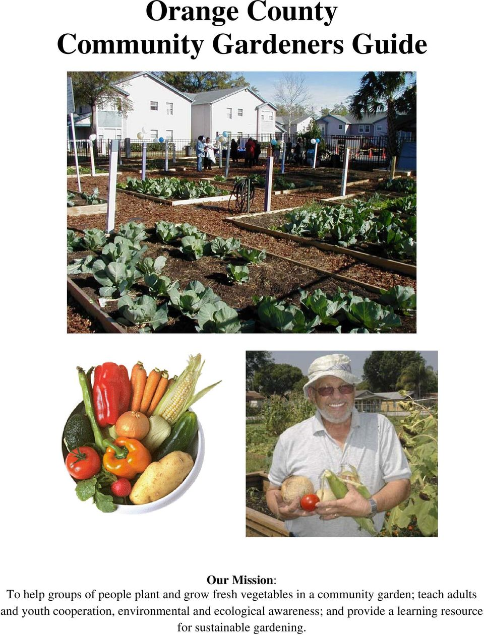 garden; teach adults and youth cooperation, environmental and