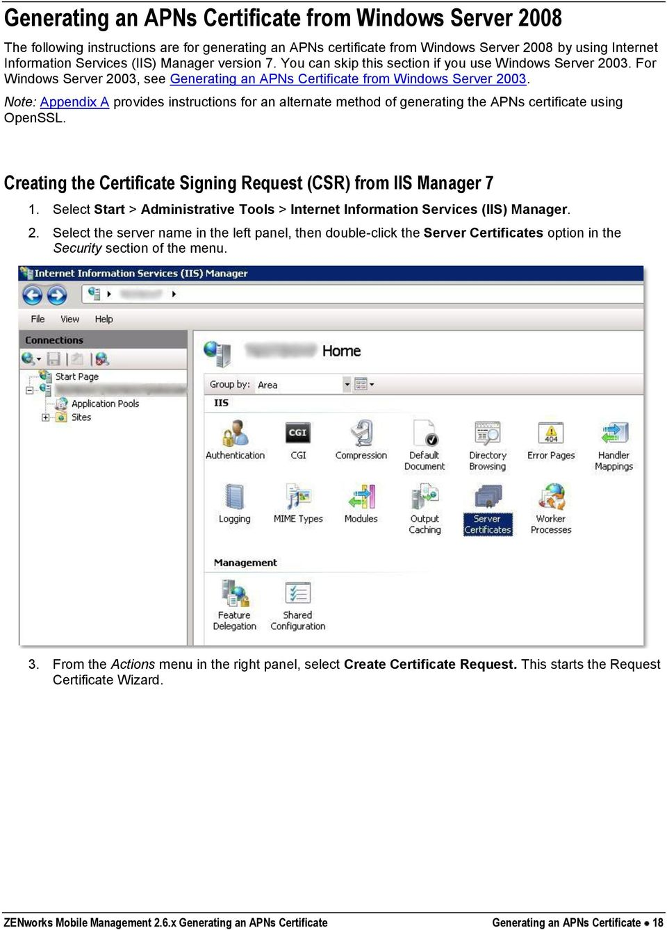 Note: Appendix A provides instructions for an alternate method of generating the APNs certificate using OpenSSL. Creating the Certificate Signing Request (CSR) from IIS Manager 7 1.