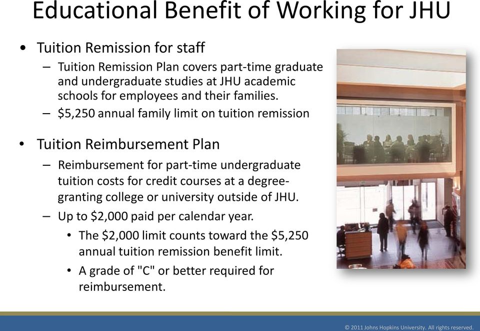 $5,250 annual family limit on tuition remission Tuition Reimbursement Plan Reimbursement for part-time undergraduate tuition costs for credit