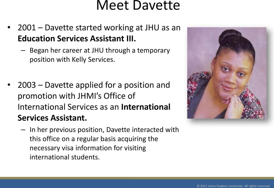 2003 Davette applied for a position and promotion with JHMI s Office of International Services as an