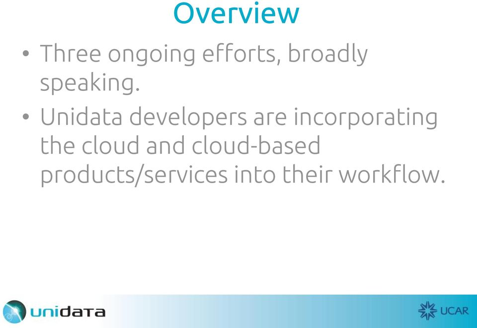 Unidata developers are incorporating