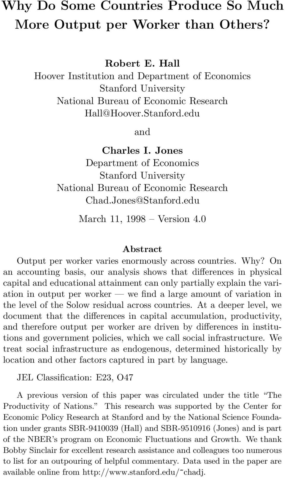 Jones Department of Economics Stanford University National Bureau of Economic Research Chad.Jones@Stanford.edu March 11, 1998 Version 4.0 Abstract Output per worker varies enormously across countries.