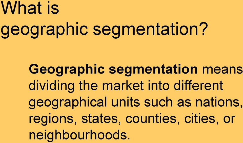 market into different geographical units such