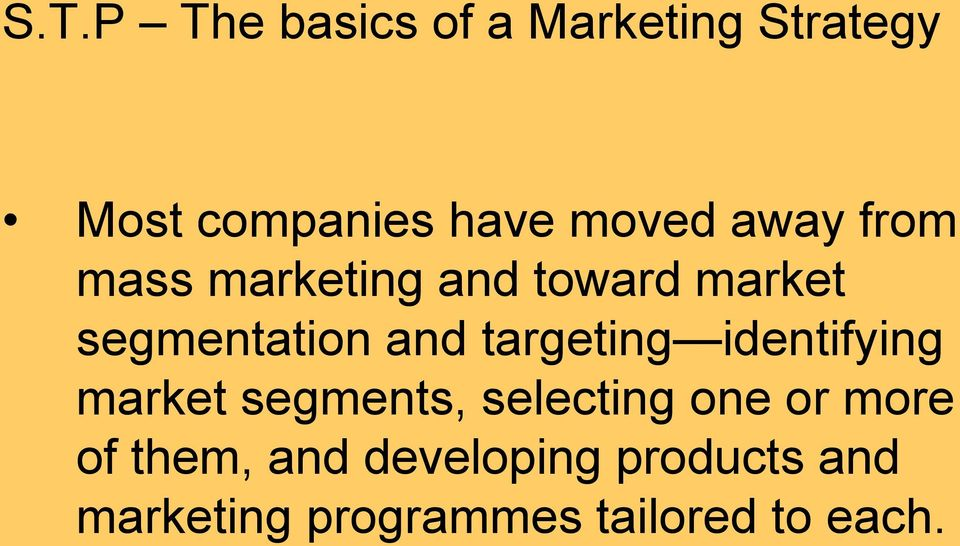 targeting identifying market segments, selecting one or more of