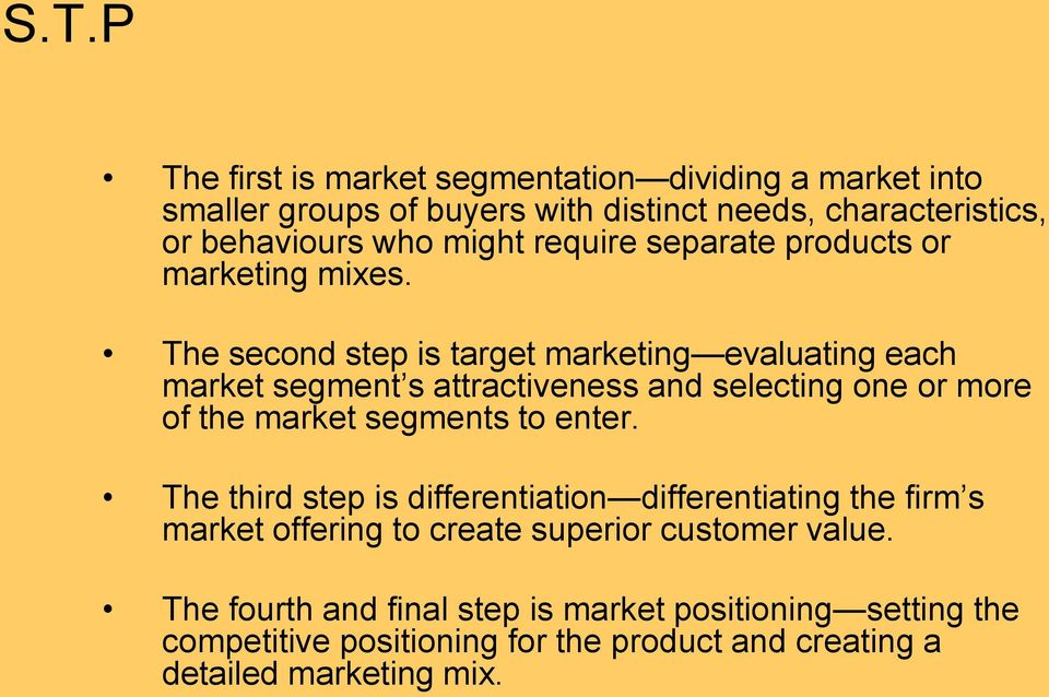The second step is target marketing evaluating each market segment s attractiveness and selecting one or more of the market segments to enter.