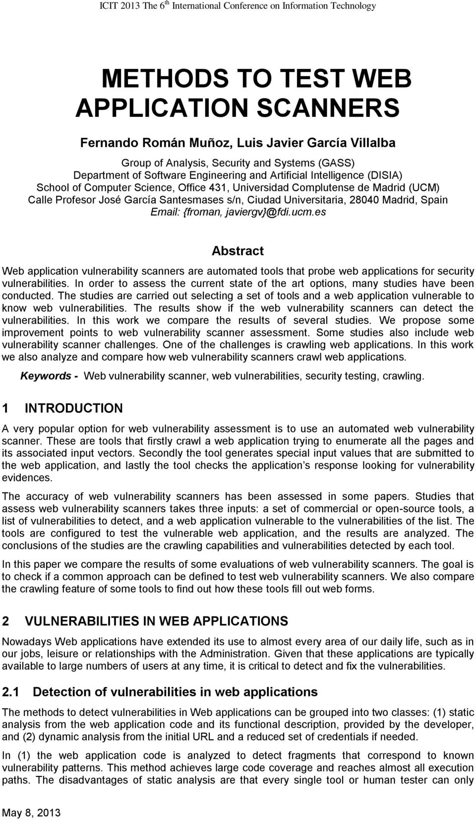 {froman, javiergv}@fdi.ucm.es Abstract Web application vulnerability scanners are automated tools that probe web applications for security vulnerabilities.