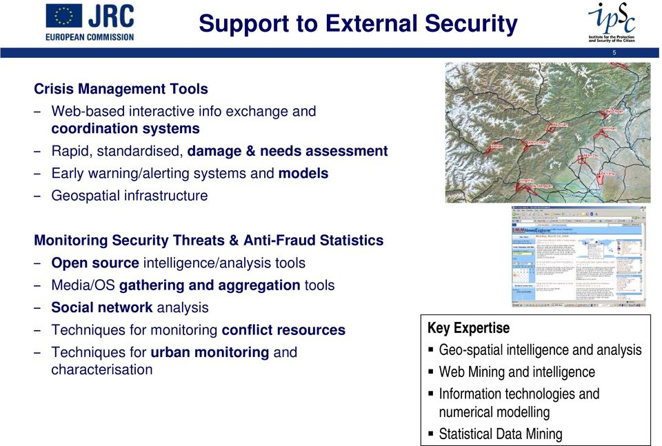 intelligence/analysis tools Media/OS gathering and aggregation tools Social network analysis Techniques for monitoring conflict resources Techniques for