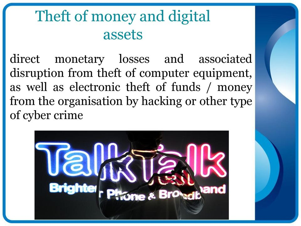 equipment, as well as electronic theft of funds / money