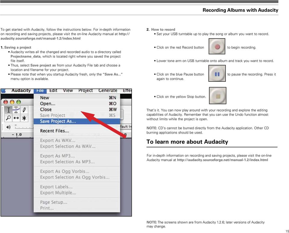 Saving a project Audacity writes all the changed and recorded audio to a directory called Projectname_data, which is located right where you saved the project file itself.