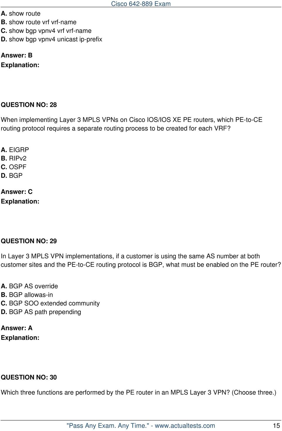 routing process to be created for each VRF? A. EIGRP B. RIPv2 C. OSPF D.