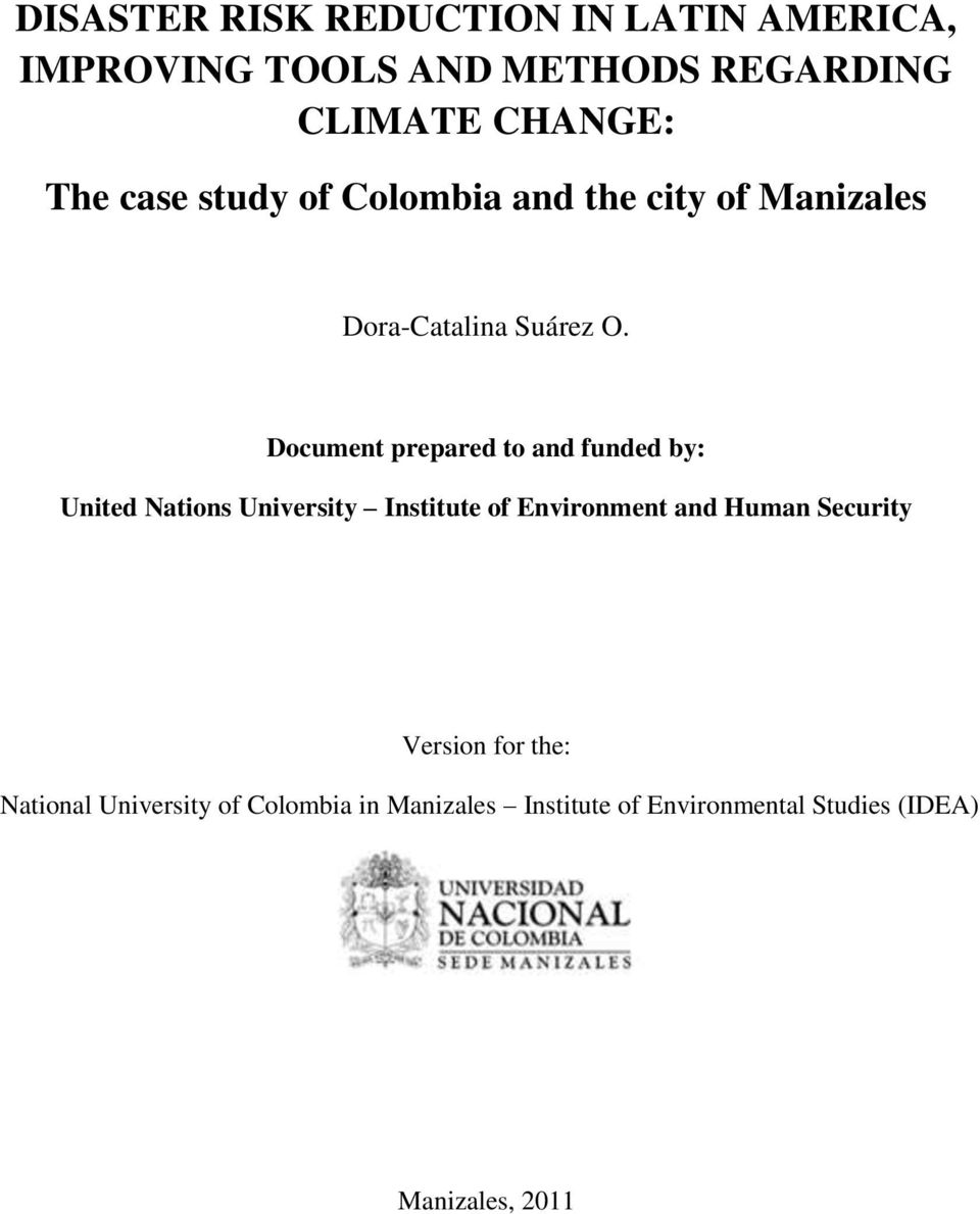 Document prepared to and funded by: United Nations University Institute of Environment and Human