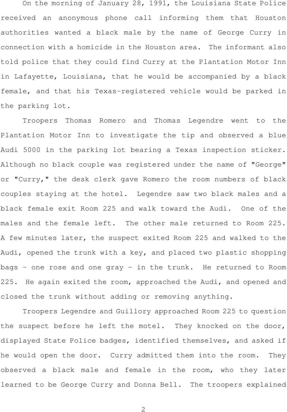 The informant also told police that they could find Curry at the Plantation Motor Inn in Lafayette, Louisiana, that he would be accompanied by a black female, and that his Texas-registered vehicle