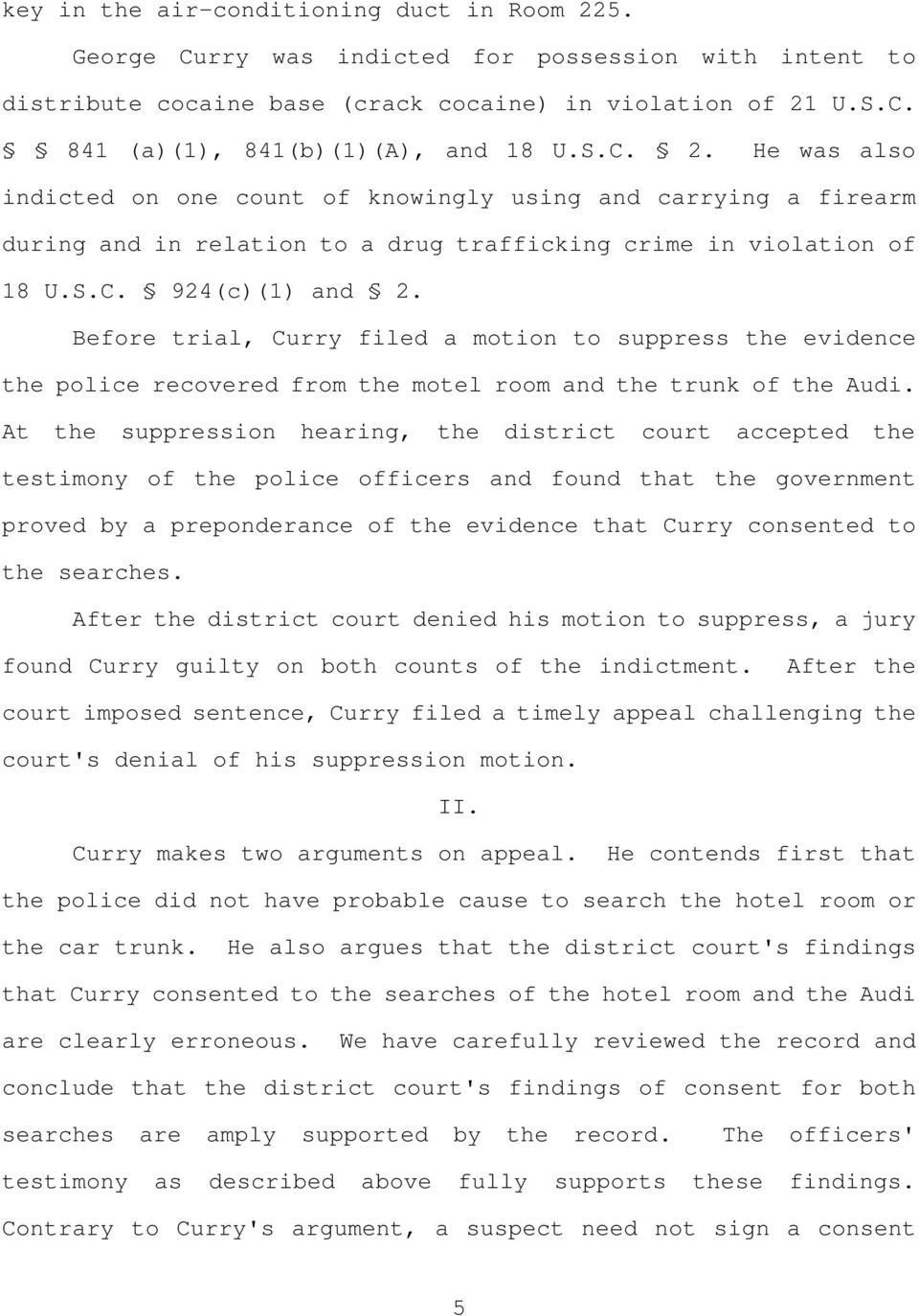 Before trial, Curry filed a motion to suppress the evidence the police recovered from the motel room and the trunk of the Audi.