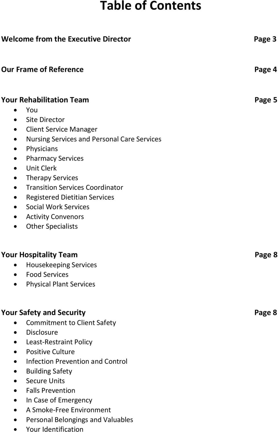 Specialists Your Hospitality Team Page 8 Housekeeping Services Food Services Physical Plant Services Your Safety and Security Page 8 Commitment to Client Safety Disclosure Least Restraint