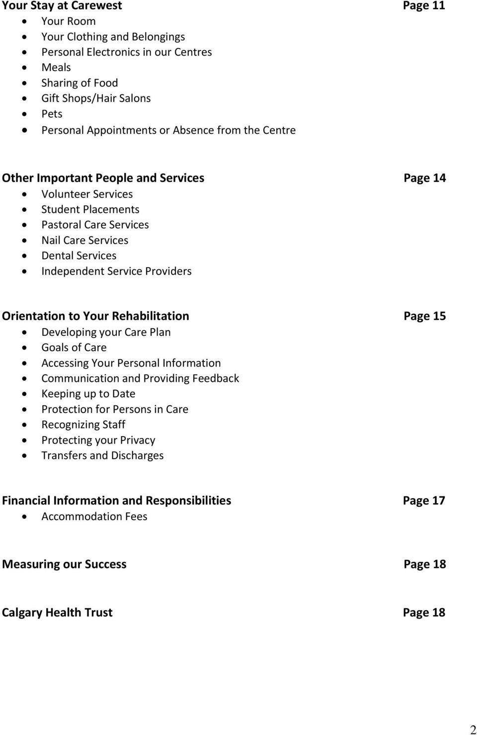 to Your Rehabilitation Page 15 Developing your Care Plan Goals of Care Accessing Your Personal Information Communication and Providing Feedback Keeping up to Date Protection for Persons in Care