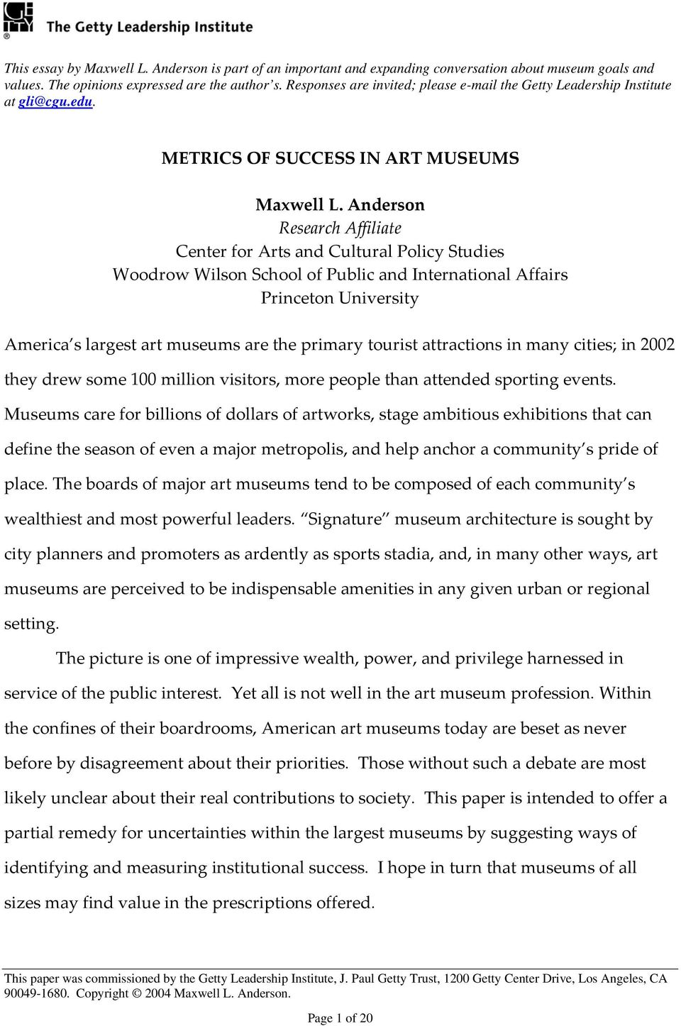 METRICS OF SUCCESS IN ART MUSEUMS Research Affiliate Center for Arts and Cultural Policy Studies Woodrow Wilson School of Public and International Affairs Princeton University America s largest art