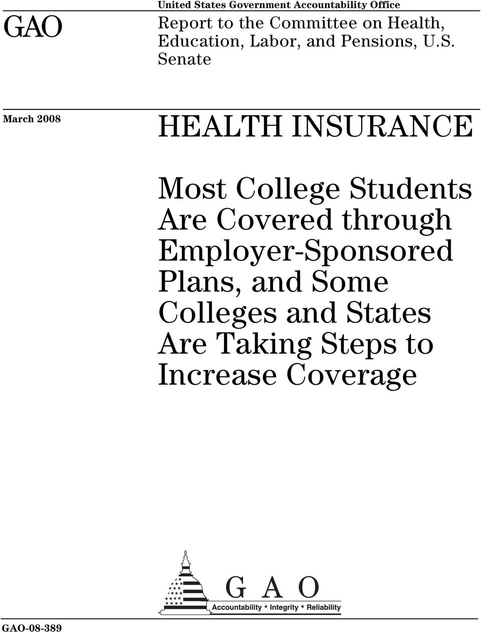 Senate March 2008 HEALTH INSURANCE Most College Students Are Covered
