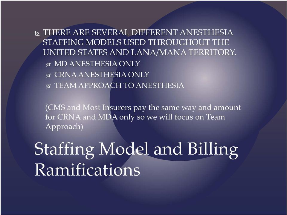 MD ANESTHESIA ONLY CRNA ANESTHESIA ONLY TEAM APPROACH TO ANESTHESIA (CMS and Most