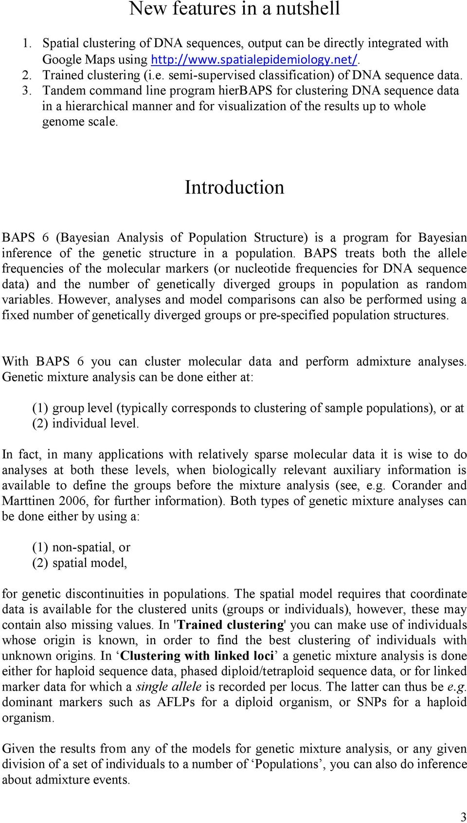 Introduction BAPS 6 (Bayesian Analysis of Population Structure) is a program for Bayesian inference of the genetic structure in a population.