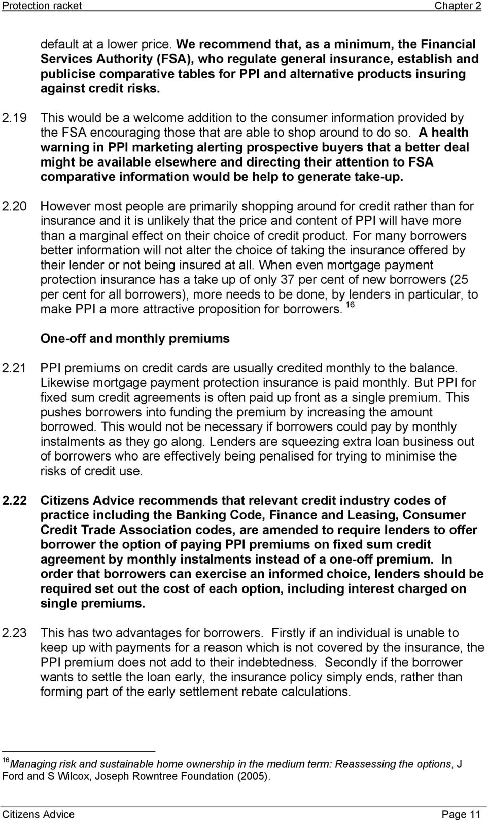 credit risks. 2.19 This would be a welcome addition to the consumer information provided by the FSA encouraging those that are able to shop around to do so.