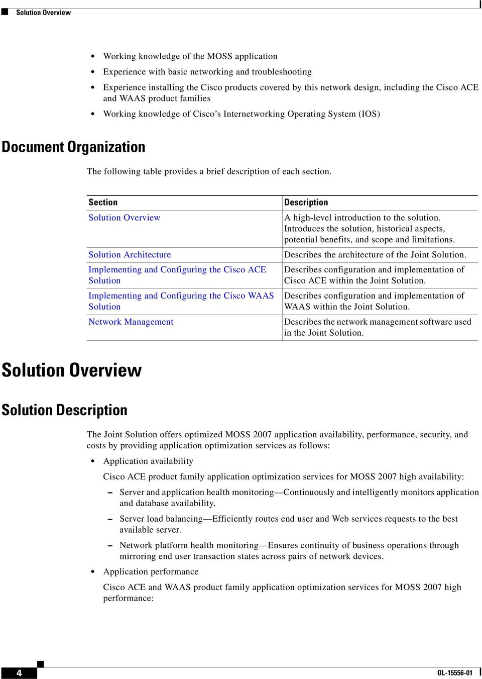 Section Solution Overview Solution Architecture Implementing and Configuring the Cisco ACE Solution Implementing and Configuring the Cisco WAAS Solution Network Management Description A high-level