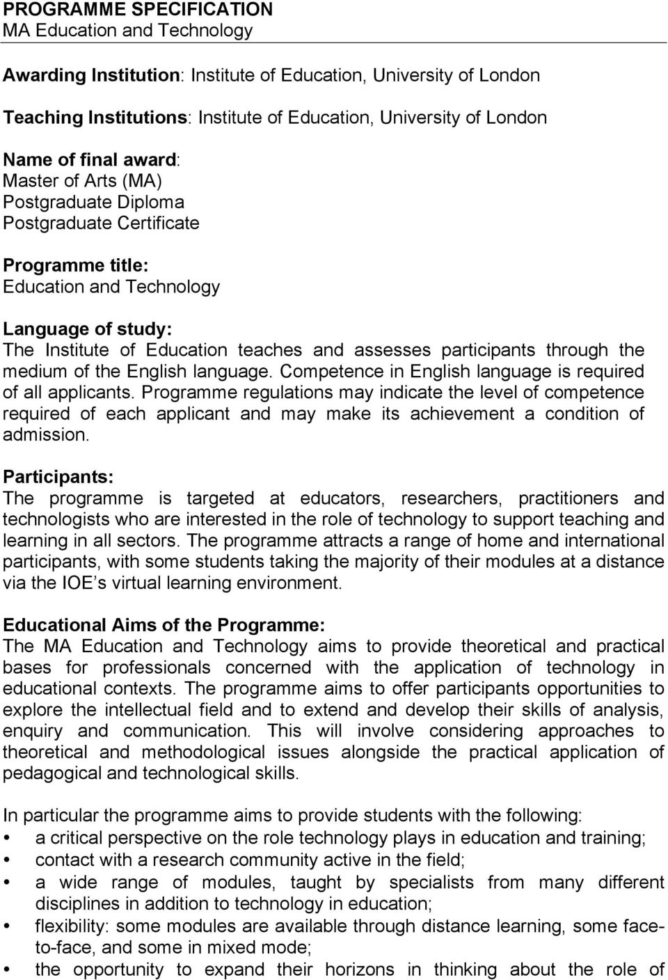 participants through the medium of the English language. Competence in English language is required of all applicants.