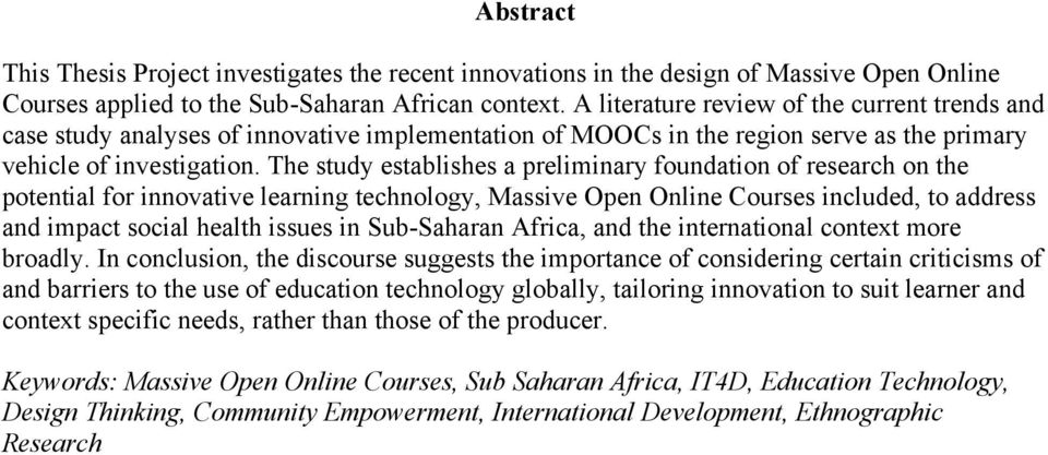 The study establishes a preliminary foundation of research on the potential for innovative learning technology, Massive Open Online Courses included, to address and impact social health issues in