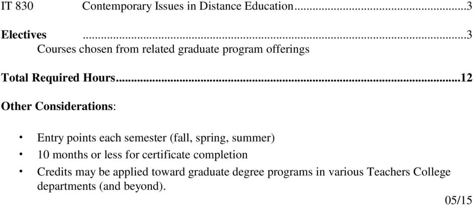 ..12 Other Considerations: Entry points each semester (fall, spring, summer) 10 months or less