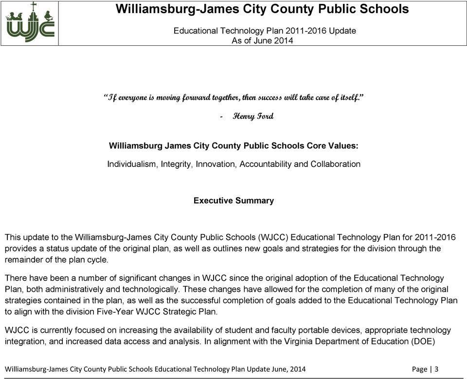 City County Public Schools (WJCC) Educational Technology Plan for 2011-2016 provides a status update of the original plan, as well as outlines new goals and strategies for the division through the