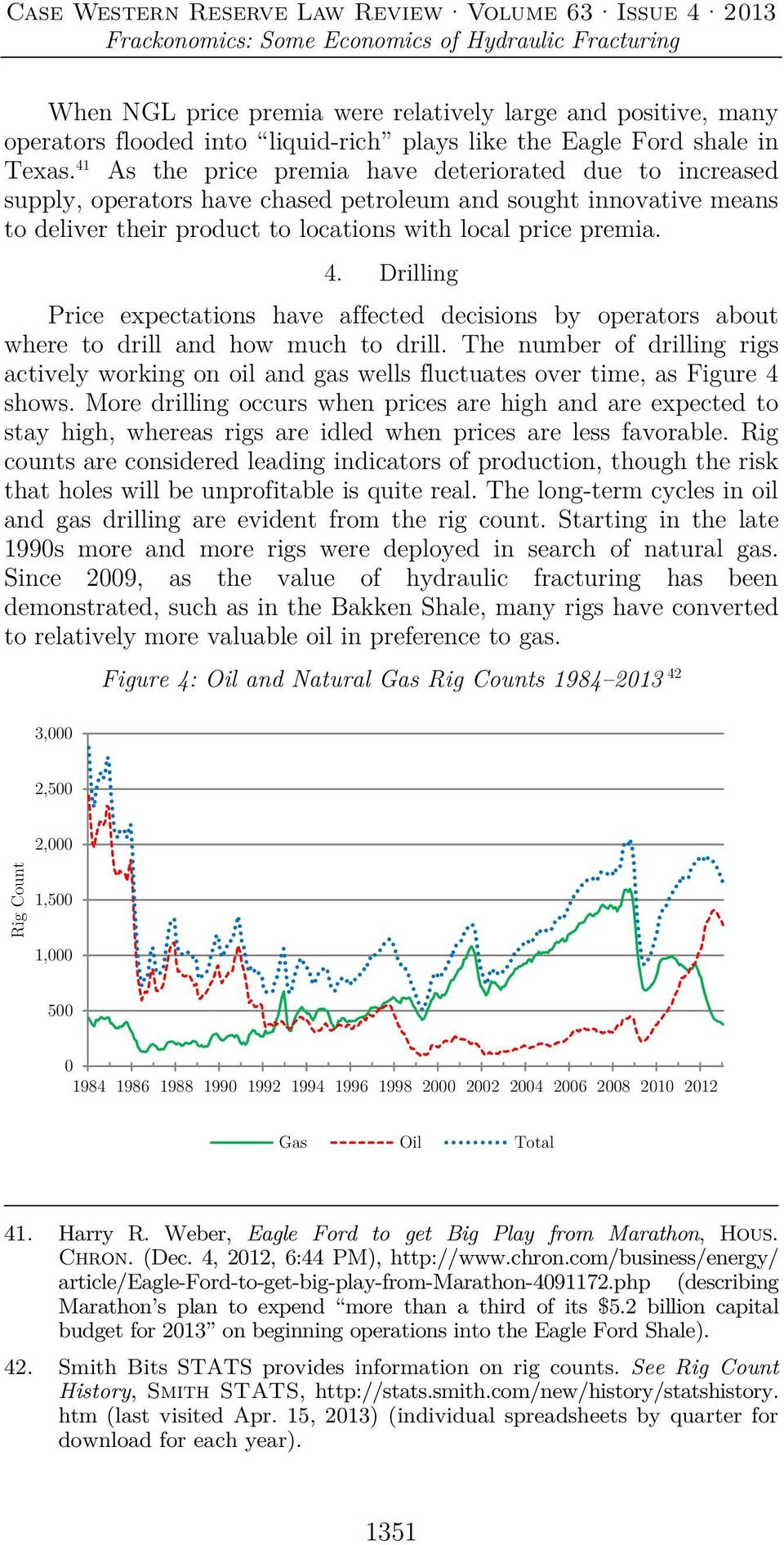 Drilling Price expectations have affected decisions by operators about where to drill and how much to drill.