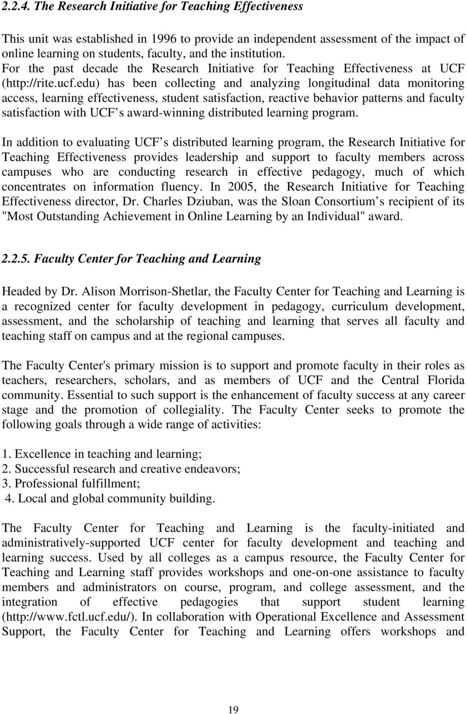 For the past decade the Research Initiative for Teaching Effectiveness at UCF (http://rite.ucf.