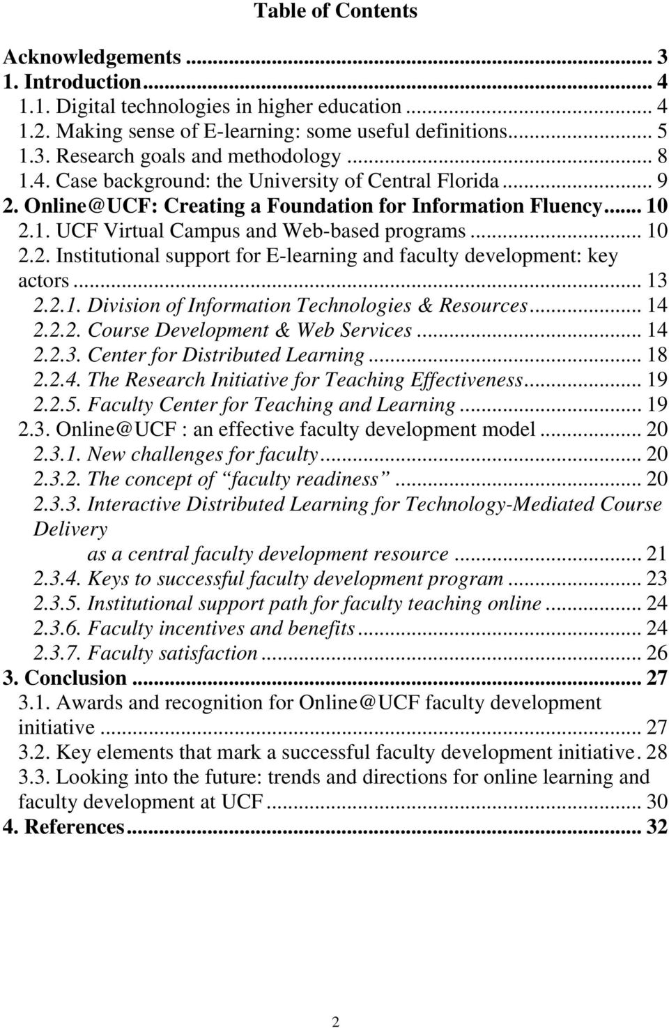 .. 13 2.2.1. Division of Information Technologies & Resources... 14 2.2.2. Course Development & Web Services... 14 2.2.3. Center for Distributed Learning... 18 2.2.4. The Research Initiative for Teaching Effectiveness.