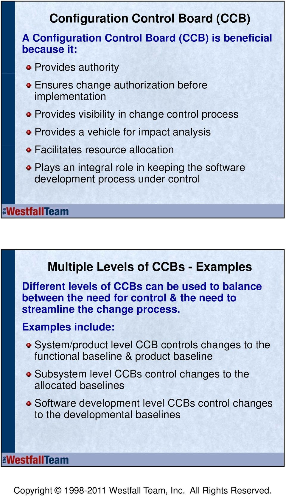 Examples Different levels of CCBs can be used to balance between the need for control & the need to streamline the change process.