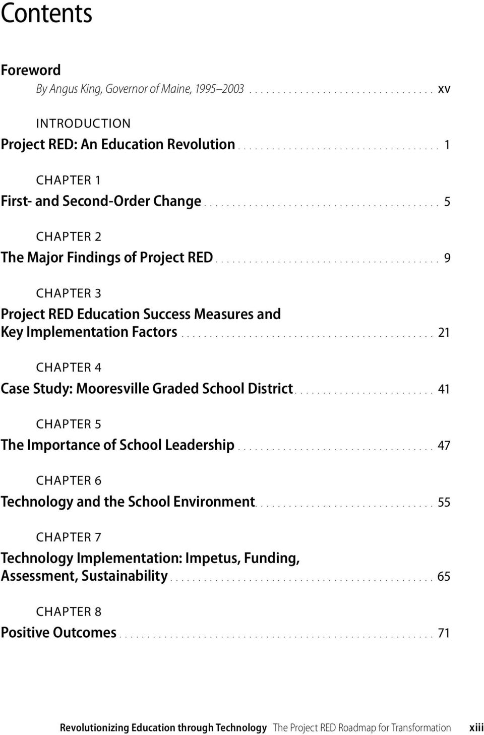 ............................................ 21 Chapter 4 Case Study: Mooresville Graded School District......................... 41 Chapter 5 The Importance of School Leadership.