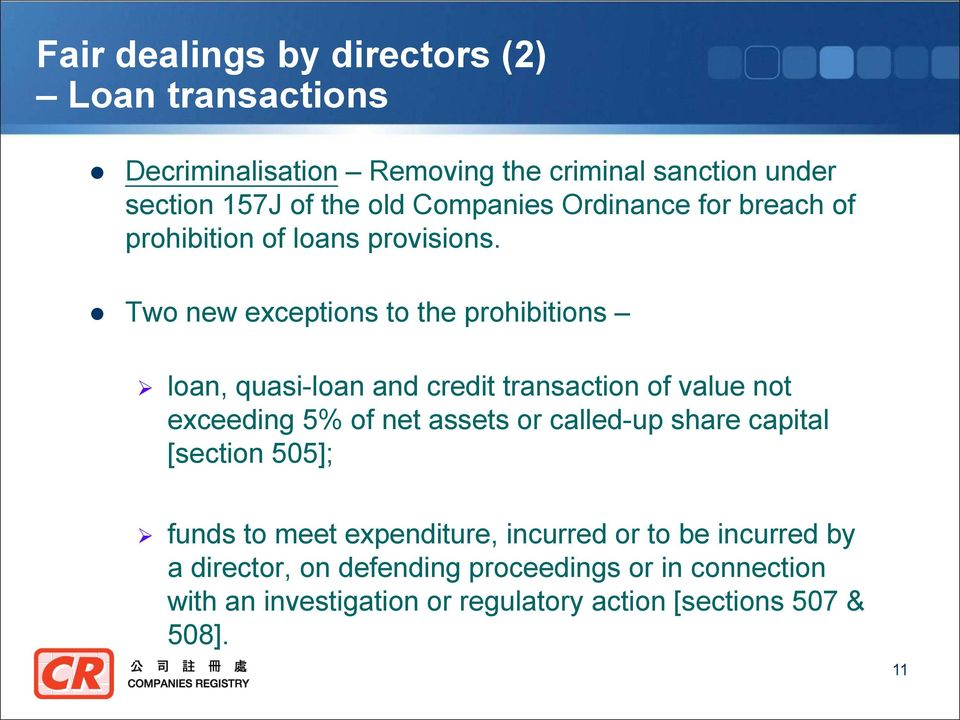 Two new exceptions to the prohibitions loan, quasi-loan and credit transaction of value not exceeding 5% of net assets or called-up