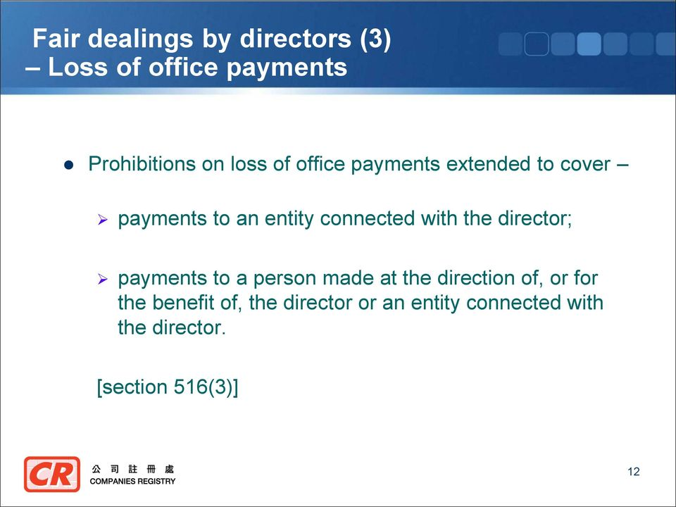 the director; payments to a person made at the direction of, or for the