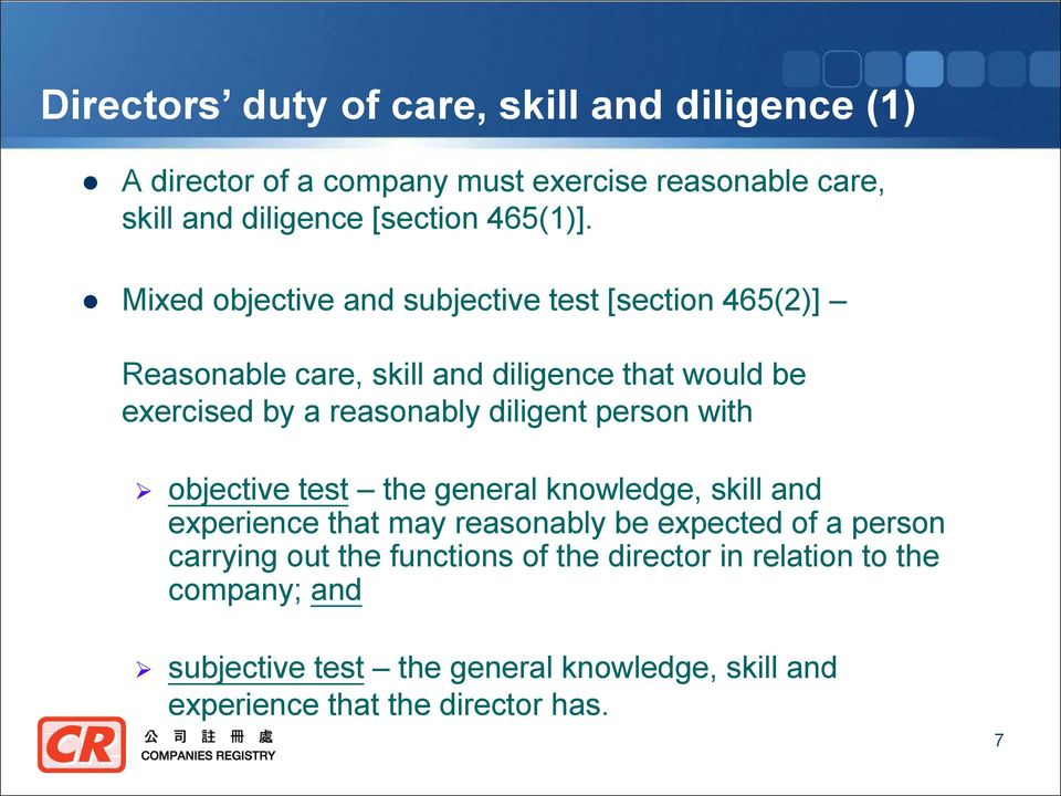 Mixed objective and subjective test [section 465(2)] Reasonable care, skill and diligence that would be exercised by a reasonably diligent