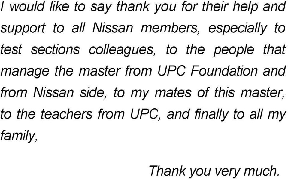 the master from UPC Foundation and from Nissan side, to my mates of this