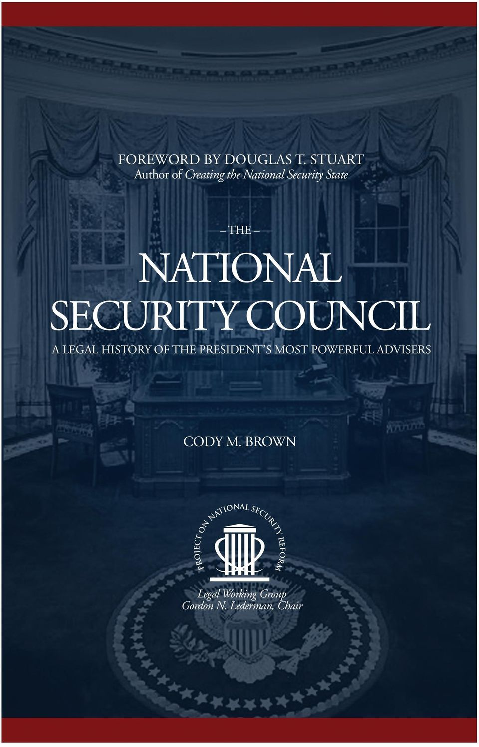 evolution of the form and function of the National Security Council since its creation that will inform an incoming administration s early decisions regarding the optimal role of the NSC.... Dr.