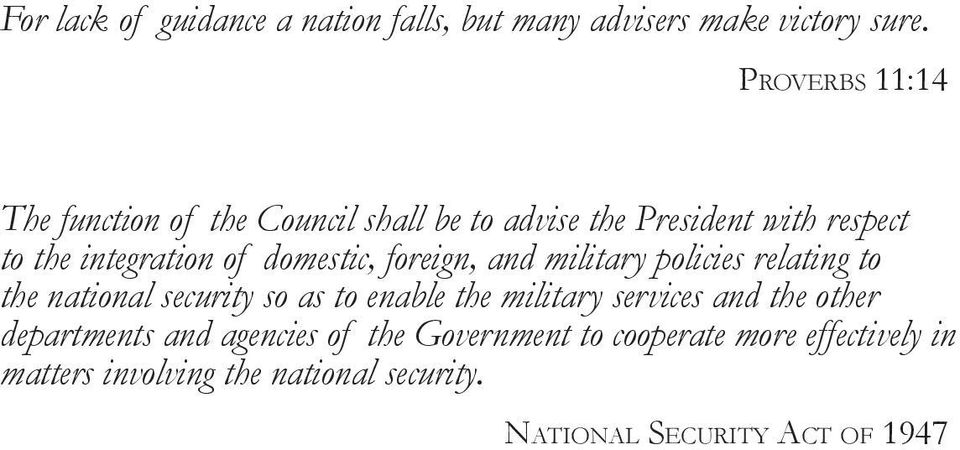 domestic, foreign, and military policies relating to the national security so as to enable the military services