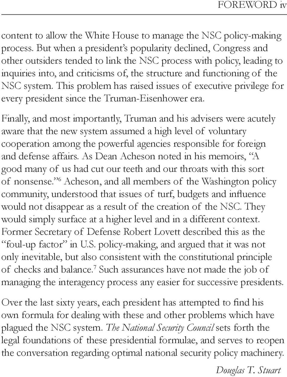 NSC system. This problem has raised issues of executive privilege for every president since the Truman-Eisenhower era.