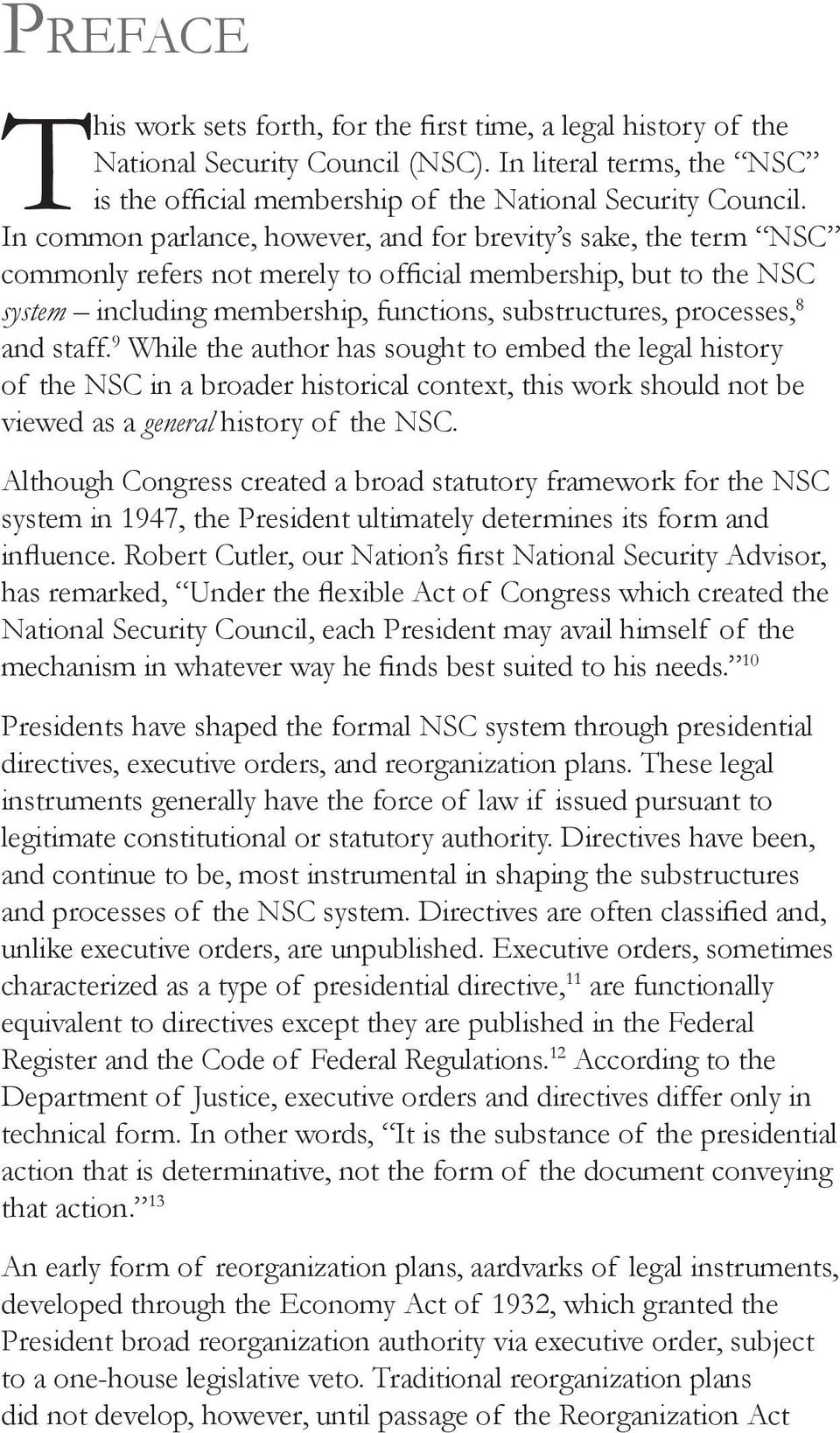 and staff. 9 While the author has sought to embed the legal history of the NSC in a broader historical context, this work should not be viewed as a general history of the NSC.