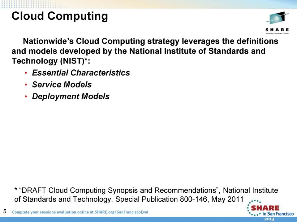 Characteristics Service Models Deployment Models * DRAFT Cloud Computing Synopsis and