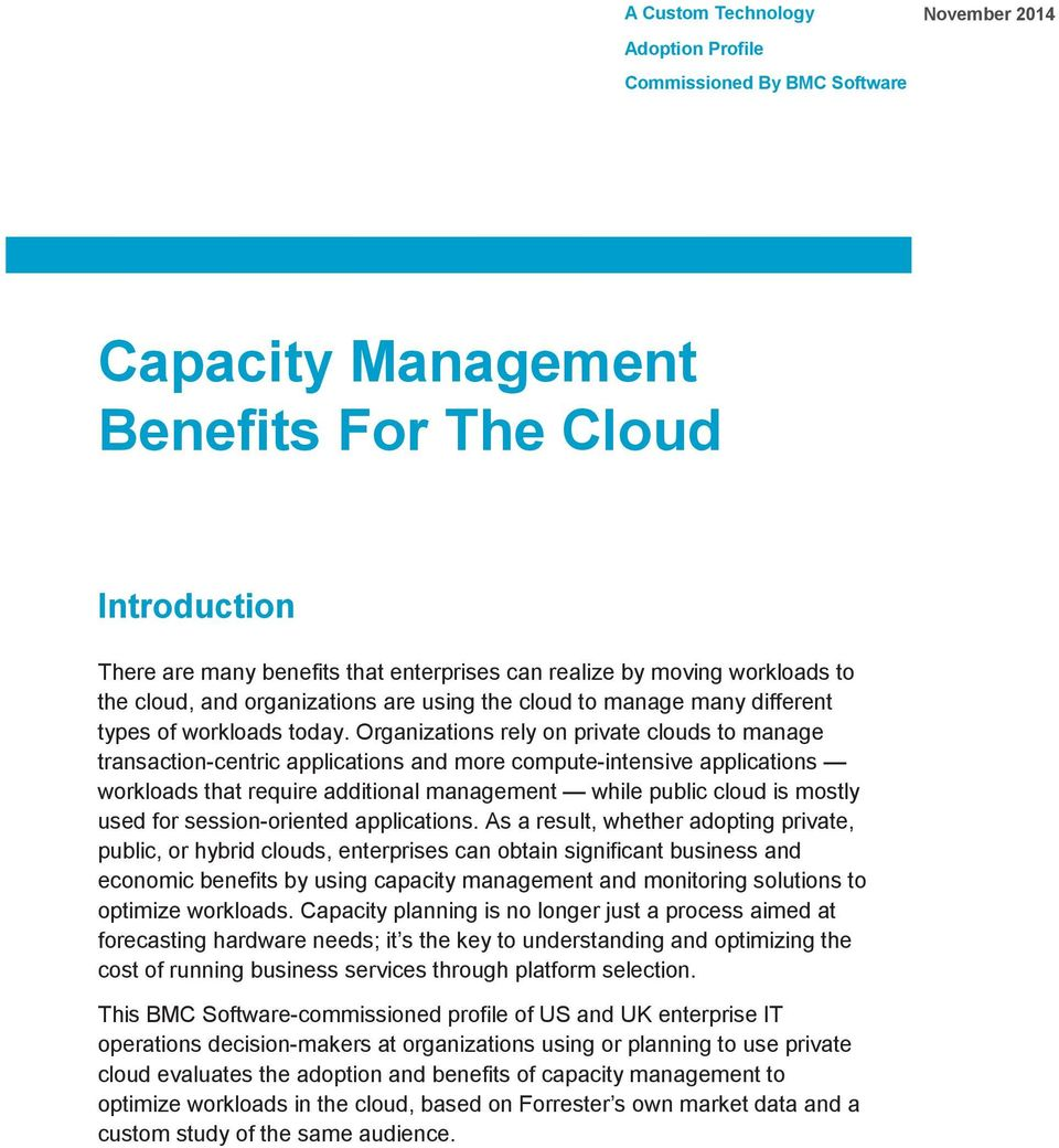 Organizations rely on private clouds to manage transaction-centric applications and more compute-intensive applications workloads that require additional management while public cloud is mostly used