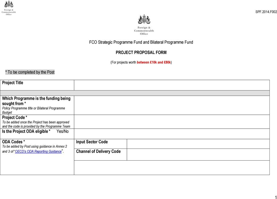 Budget Project Code * To be added once the Project has been approved and the code is provided by the Programme Team Is the Project ODA
