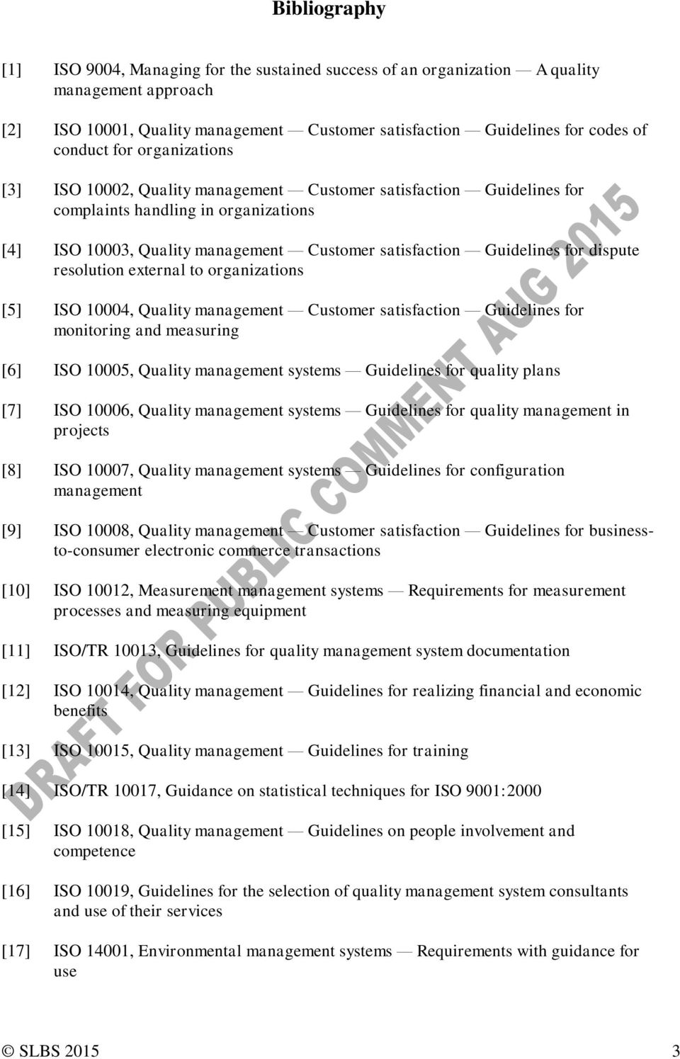 dispute resolution external to organizations [5] ISO 10004, Quality management Customer satisfaction Guidelines for monitoring and measuring [6] ISO 10005, Quality management systems Guidelines for