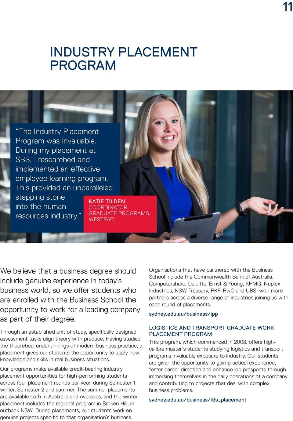 KATIE TILDEN COORDINATOR, GRADUATE PROGRAMS, WESTPAC We believe that a business degree should include genuine experience in today s business world, so we offer students who are enrolled with the