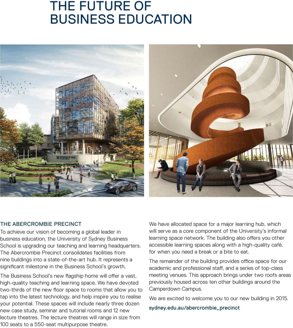 The Business School s new flagship home will offer a vast, high-quality teaching and learning space.