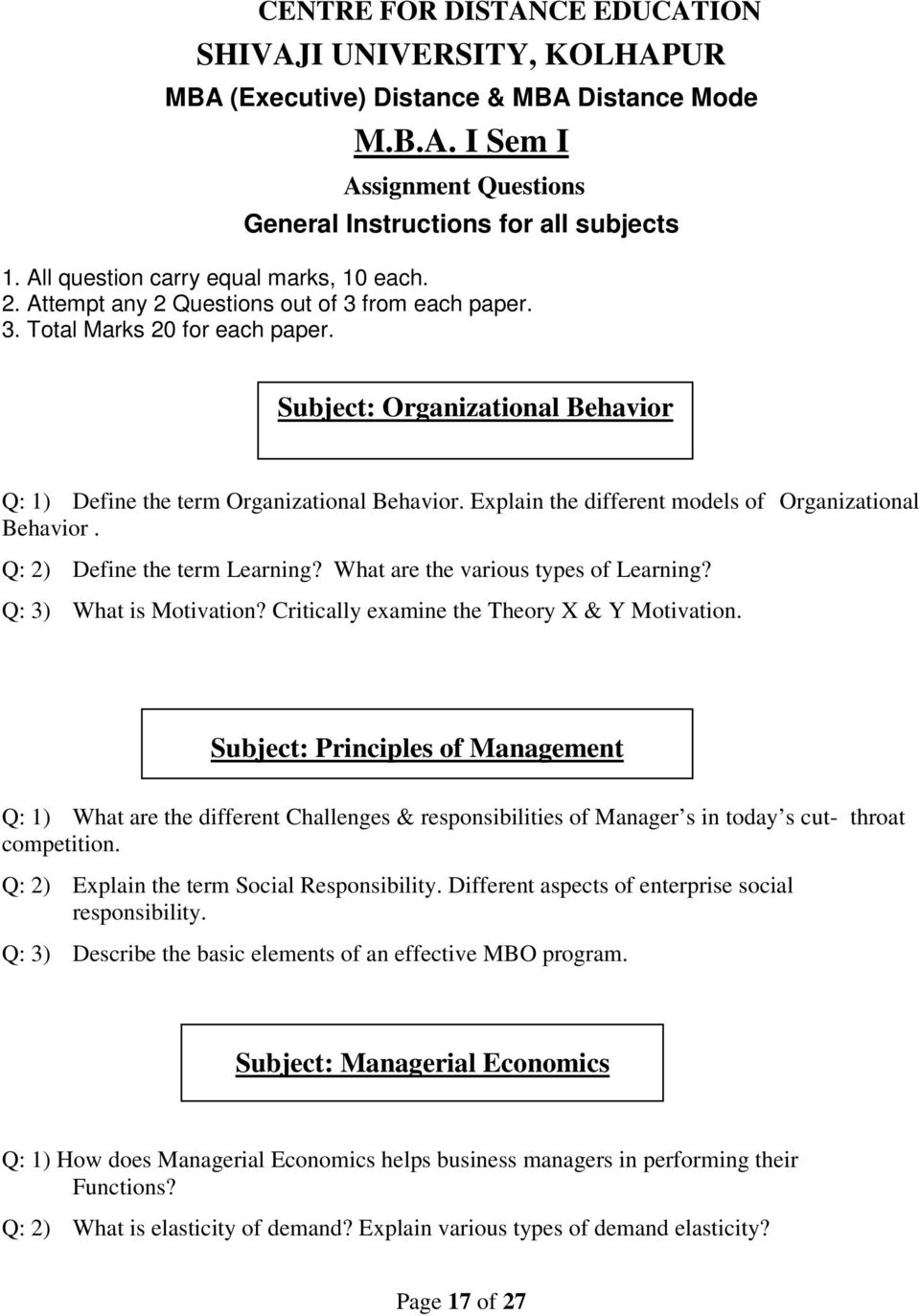 Subject: Organizational Behavior Q: 1) Define the term Organizational Behavior. Explain the different models of Organizational Behavior. Q: 2) Define the term Learning?