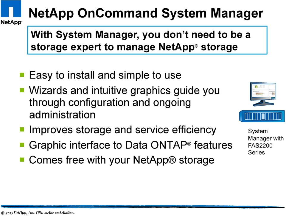 through configuration and ongoing administration Improves storage and service efficiency Graphic